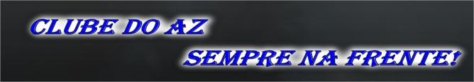 CLUBE DO AZ - SEMPRE NA FRENTE! - Google Chrome_2