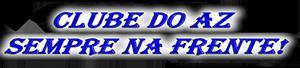 CLUBE DO AZ – SEMPRE NA FRENTE!